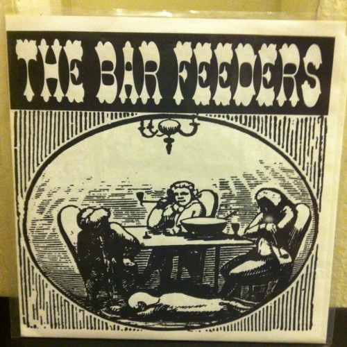 "The Bar Feeders ""I Smell A Roast"" b/w ""Vomiting""  Axehandle Records 1995"