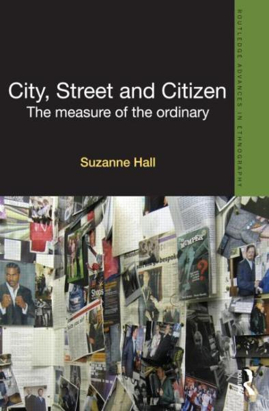 humanscalecities:  Review: 'City, Street and Citizen'on The Polis Blog By urban ethnographer Suzanne Hall