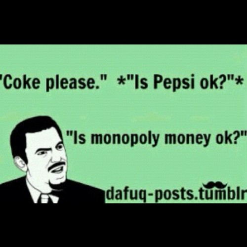 #LOL..yas ma'am.. About Pepsi foh with that ish 😒  (Taken with Instagram)