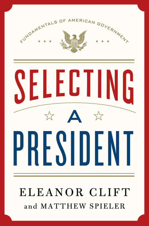 Just added to our collection: Selecting a President, by Eleanor Clift.
