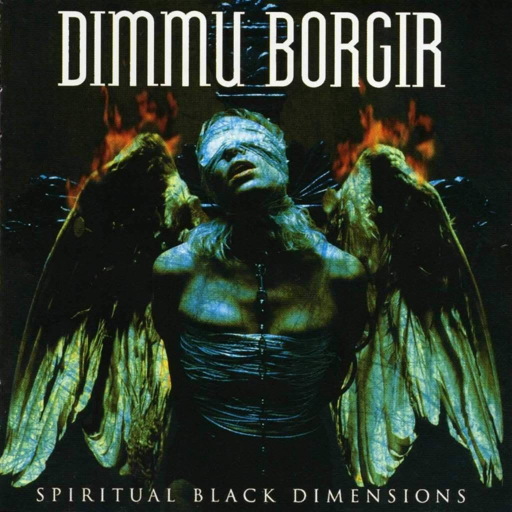 dyinggod:  Currently listening to: Spiritual Black Dimensions, by Dimmu Borgir.