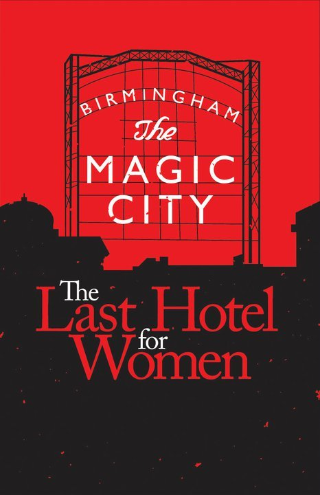 Birmingham Festival Theatre, June 14-30: The Last Hotel for Women. (design by Kevin Van Hyning)