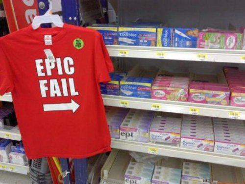 collegehumor:  Fail Pregnancy Free t-shirt with every pregnancy test.  Hello