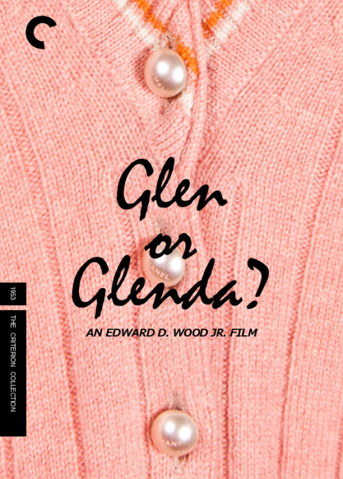 Fake Criterion for Glen or Glenda? (Ed Wood Jr, 1953) Crap, these are addictive. Must think of more!