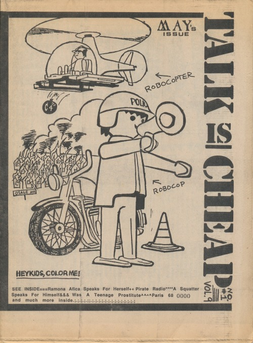 Talk Is Cheap, Vol. 9, No. 1, 1987. This radical/alternative newspaper was published in Philadelphia. The cover art comments on the then recent bombing by the police of the group M.O.V.E.'s house on Osage Avenue. More cover scans from my collection of 'zines from the 1980s and 90s here.