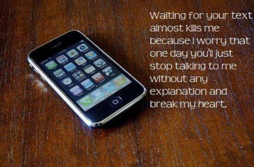 #waiting #texting #worry #broken heart #life #true