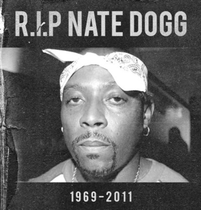 give-it-all-to-me:  RIP Nate Dogg