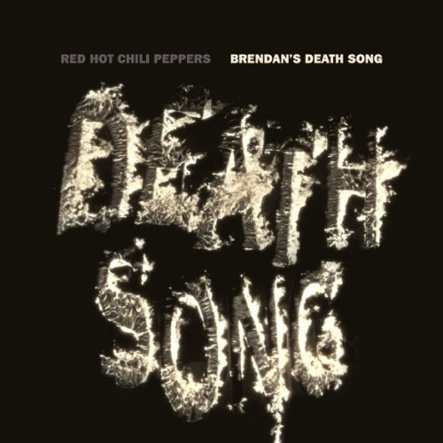redhotchilipeppersfansite:  Official Brendan's Death Song CD Single Cover Artwork