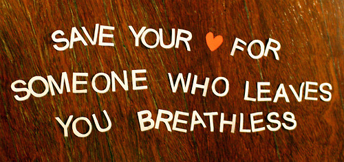 bestlovequotes:  Save your love for someone who leaves you breathless | FOLLOW BEST LOVE QUOTES ON TUMBLR  FOR MORE LOVE QUOTES