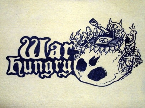 Shirt of the Day - War Hungry
