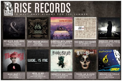 Rise Records Summer Release Schedule In the read more we decided to put together a list of all the releases Rise Records has planned so far for the Summer.[[MORE]] Miss May I - At Heart - June 12th. The Bouncing Souls - Comet - June 12th.  Make Do And Mend - Everything You Ever Loved - June 19th. Memphis May Fire - Challenger - June 26th. Sleeping With Sirens - If You Were A Movie, This Would Be Your Soundtrack - June 26th. The Early November - In Currents - July 10th. Thick As Blood - Living Proof - July 10th Woe, Is Me - Number[s] Reissue - July 17th Of Mice & Men - The Flood Reissue - July 24th