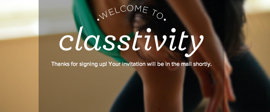 I think I love this. On Classtivity you can search for fitness and creative classes and then sort by price, time, activity and location and in some instances, book right on the site. This could be an awesome thing. I just signed up for an invite so here's hoping.  PS: NYC only for now but plans to expand this summer