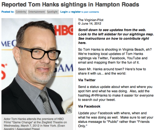 Today in slightly-amusing stalking: So, Tom Hanks is shooting a movie in Virginia Beach. In honor of this, the local paper, The Virginian-Pilot, has set up a mini-site where you can track Hanks sightings in the Hampton Roads region. If you're in the area and spot a two-time Oscar winner walking down the street, go here and tell them. First sighting? A breakfast joint in Norfolk.