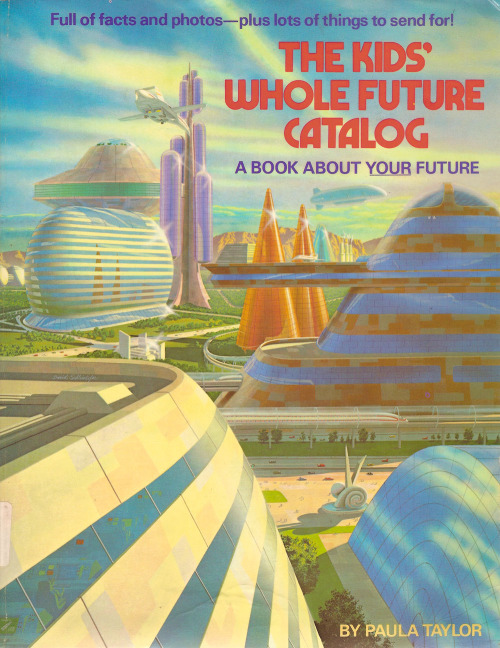 The Kids Whole Future Catalog (1982) was a primary fuel source of inspiration for my kid-mind.