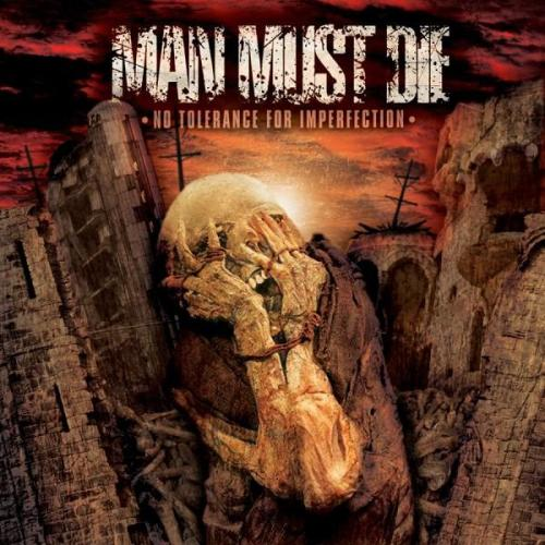 Man Must Die - No Tolerance for Imperfection
