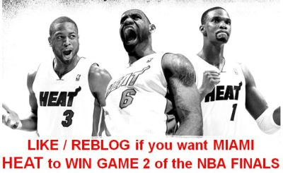 LIKE / REBLOG if you want MIAMI HEAT to WIN GAME 2 of the NBA FINALS