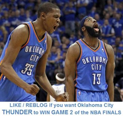 LIKE / REBLOG if you want Oklahoma City THUNDER to WIN GAME 2 of the NBA FINALS