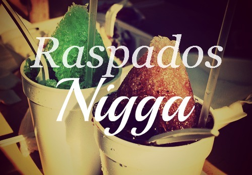 longhairhelladontcare:  I fucks with the vanilla and blue raspados!