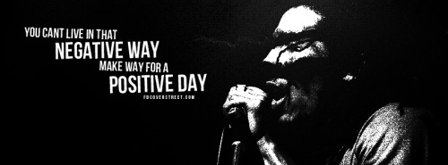 Bob Marley Negative Way Positive Day Quote