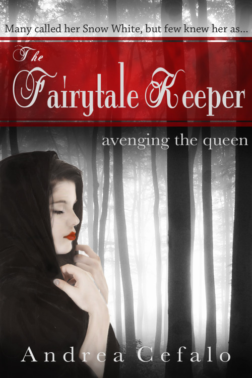 The Fairytale Keeper: Avenging the Queen by Andrea Cefalo is now available! :)  Smashwords Amazon Barnes and Noble
