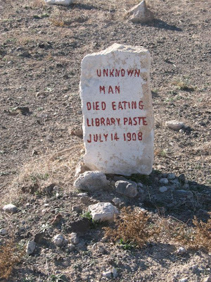 hcclibrarylove:  lavacheestdanslepre:  Don't eat library paste. This gravestone marker is from the Goldfield Pioneer Cemetery in Goldfield, Nevada.   Toning down my intake of library paste from now on…