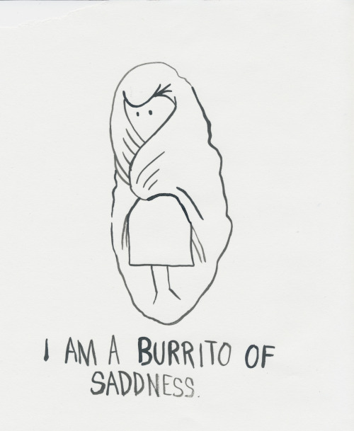 I Am A Burrito of Sadness by Jillian Fleck