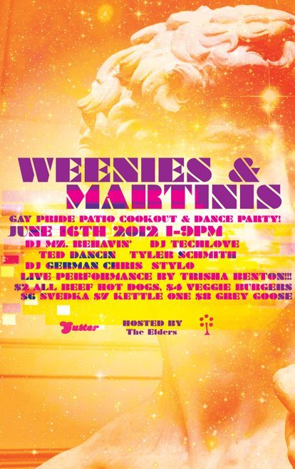 The Elders (my hubby and I) are hosting the daytime Gay Pride Party WEENIES AND MARTINIS at Red Maple in historic Mt. Vernon, Baltimore tomorrow from 1-9pm.  It's FREE!  Featuring amazing DJ's Tyler Schmith, Ted Dancin, German Chris, myself, my hubby and a special live performance by Trisha Benton w/DJ Stylo!  FREE after party Glamour Puss going from 9pm-2am.  IF YOU ARE IN THE HOOD CELEBRATING COME IN AND SAY HI AND SHAKE IT!!