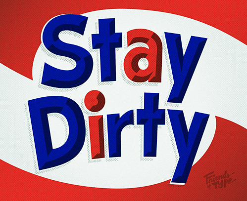nevver:  Stay Dirty  !