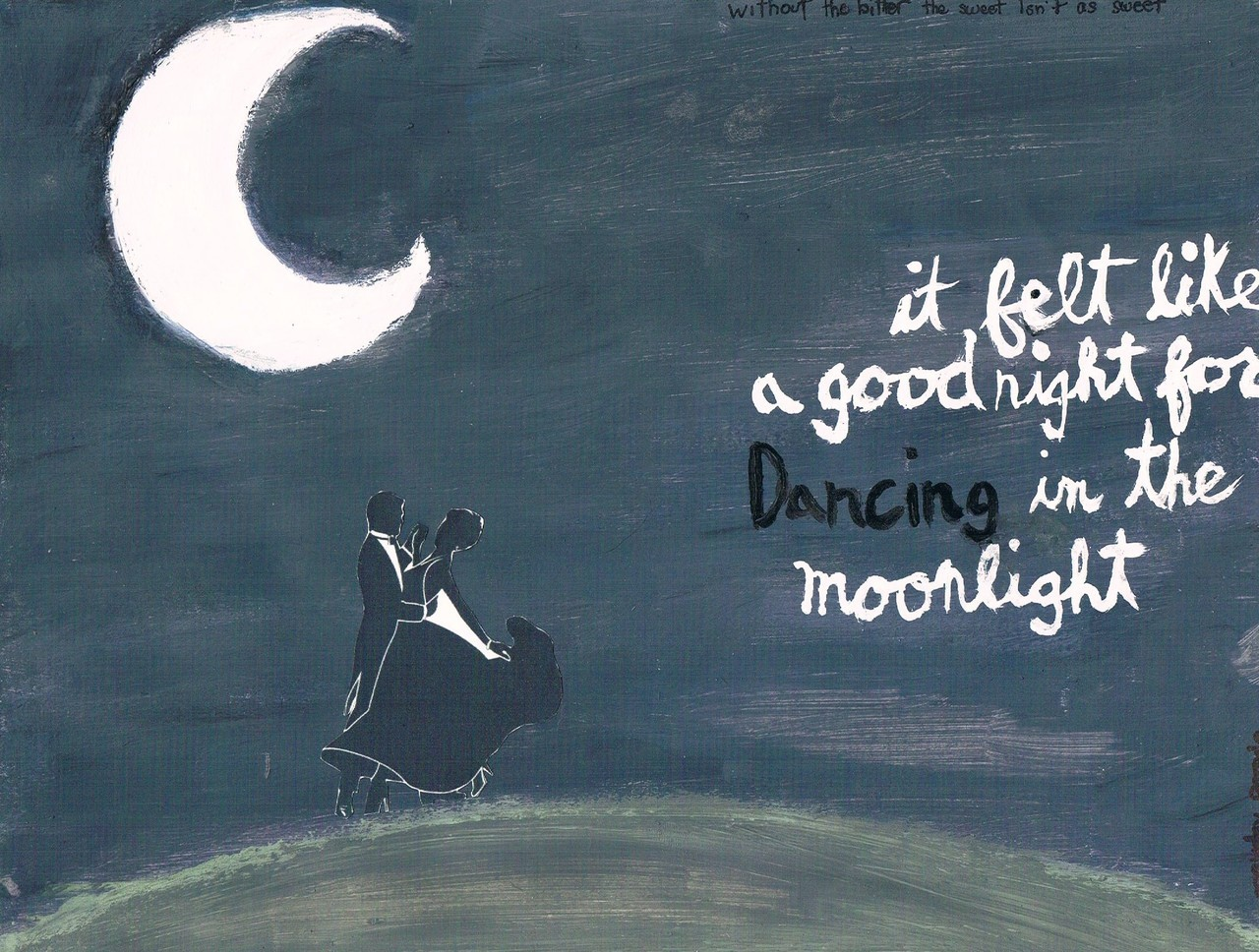 ileafants:  it felt like a good night, for dancing in the moonlight