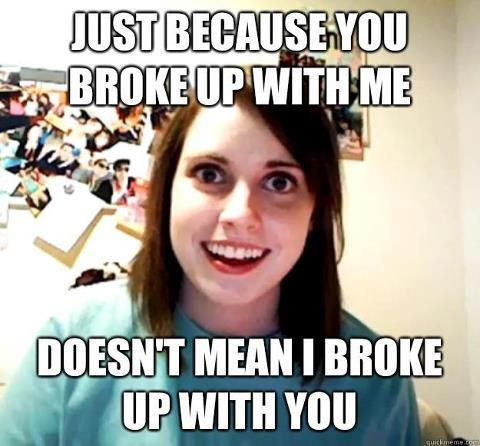 megustamemes:  Overly Attached Girlfriend