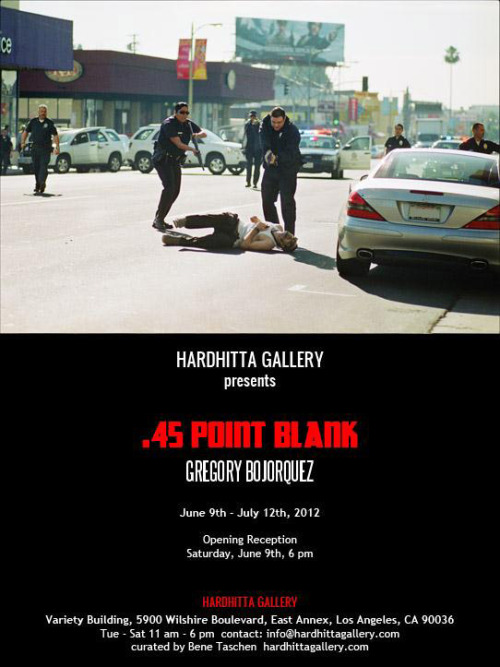 "thinktankgallery:  GREGORY BOJORQUEZ .45 POINT BLANK AT LACMA ARTWALK ON SATURDAY While reportedly of no relation to the legendary graffiti writer and street artist Chaz, photographer Gregory Bojorquez has created quite a name for himself in his home of East Los Angeles and beyond. His new solo show at Hardhitta Gallery displays a five-piece series of photographs from a recent bloody shootout in the streets of Hollywood. Bene Taschen is presenting the show at his pop-up art space, Hardhitta Gallery, during the LACMA Artwalk tomorrow.  Taschen has described the artist's work as merciless and looking almost staged, and certainly his new series will fit these descriptions well. Find a synopsis from fellow LA-based artist Retna and show details below.   In December of 2011 while walking on Sunset Blvd, near the intersection of Vine Street, Bojorquez was literally caught in the crossfire of a dramatic shoot out between a lone gunman and LAPD. As Bojorquez instinctively snapped pictures, police shot the gunman dead in the street. One innocent bystander was also shot and later died in the hospital. Bojorquez' photographs were carried by hundreds of newspapers around the world, but have never before been available to view as a sequence of fine art prints. This series of photographs form the backbone of "".45 Point Blank,"" which is a retrospective of Bojorquez work beginning in 1992 through 2011. The gritty, street-level work features the kind of grimy glamour that is Bojorquez' calling card. From Boyle Heights to Beverly Hills, Bojorquez ability to capture the essence of such a disparate group of subcultures signals a major photographic tour de force.   Gregory Bojorquez - .45 Point BlankHardhitta Gallery5900 Wilshire Blvd, East Annex (Variety Building)Los Angeles, CA 90036  Show opening: Saturday, June 9th 6PM-9PM  Show runs: June 9th-July 12th, 2012  Tomorrow!"