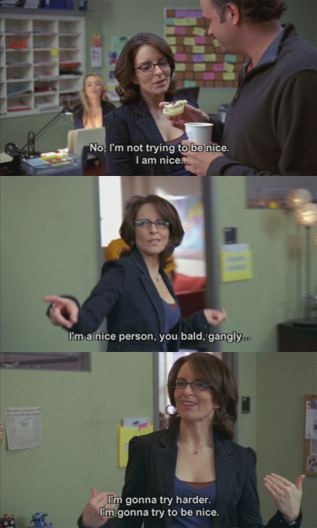 30 Rock: I'm gonna try harder.