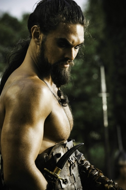 Khal Drago Obsessed…yes I am.