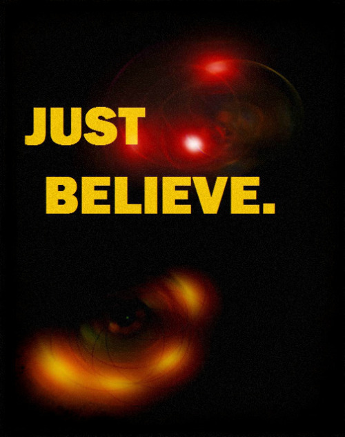 """JUST BELIEVE"""