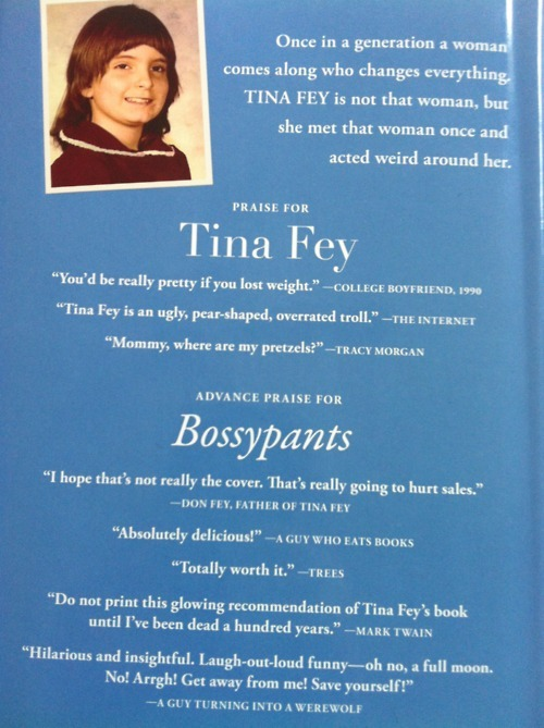 the-absolute-best-posts:  tamagucci: Backcover of Tina Fey's book, Bossypants Follow this blog, you will love it on your dashboard