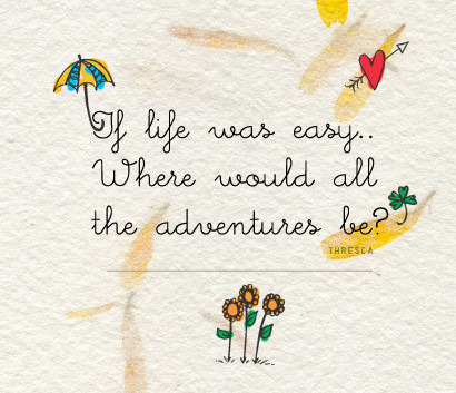 "theheartbook:  quotes,and,sayings,soooooooo,cute""idea,quote,adventures,easy-e6585c05d0b59bc0b9c5f4876a5060ce_h_large by that1gagirl on Flickr."