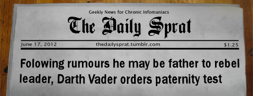 Folowing rumours he may be father to rebel leader, Darth Vader orders paternity test