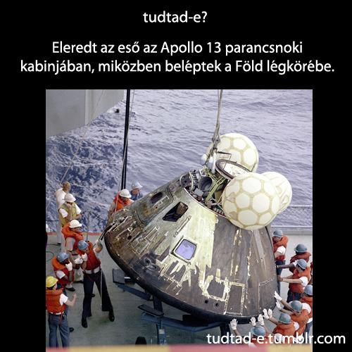 <p>Eleredt az eső az Apollo 13 parancsnoki kabinjában, miközben beléptek a Föld légkörébe.</p>