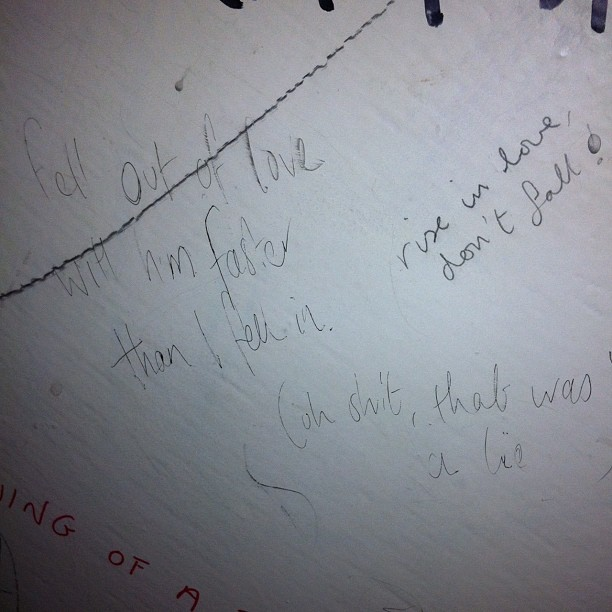 Toilet wall reading. I like the 'oh shit that was a lie' so cute (Taken with Instagram)