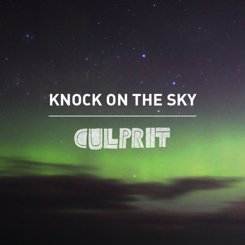 "So here it is…our new single, ""Knock on the Sky."" Listen…enjoy…share…and have a great Father's Day :) http://www.altpress.com/features/entry/premiere_culprit_knock_on_the_sky"