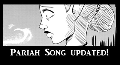Pariah Song updated! (1 page) Read it here!