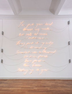 caluhfornia:   Tracey Emin, Borrowed Light, British Pavilion Venice Biennale 2007.  You put your hand / Across my mouth / But still the noise / Continues / Every part of my body / Is screaming / Smashed into a thousand / Million pieces / Every part / For ever / Belonging to you