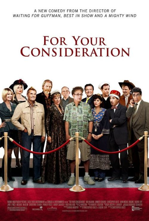Summer Movie #27 - For Your Consideration  Starring: Catherine O'Hara, Harry Shearer, Parker Posey, John Michael Higgins, Jennifer Coolidge, Eugene Levy, Ed Begley, Jr.