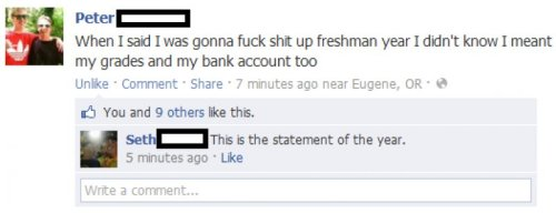 Guy Fucks Shit Up Freshman Year Just one of many valuable lessons you'll get in college.