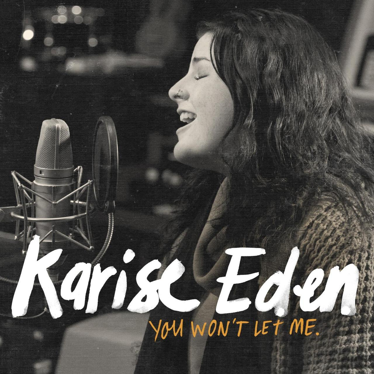 You Won't Let Me, Karise Eden
