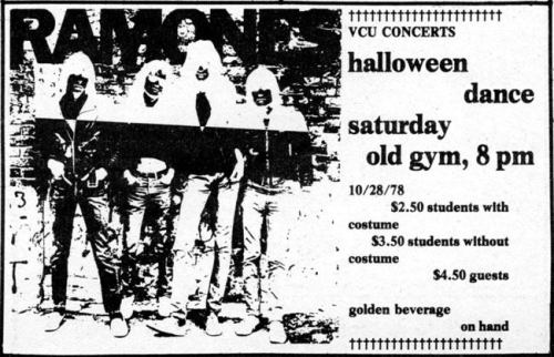 apparently the Ramones played VCU for $2.50 on a Halloween… I guess Richmond Punk really isn't what is used to be.