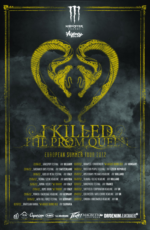 Come hang out with me and the I Killed the Prom Queen boys on our European Tour starting this friday! please retweet/reblog/repost/share!