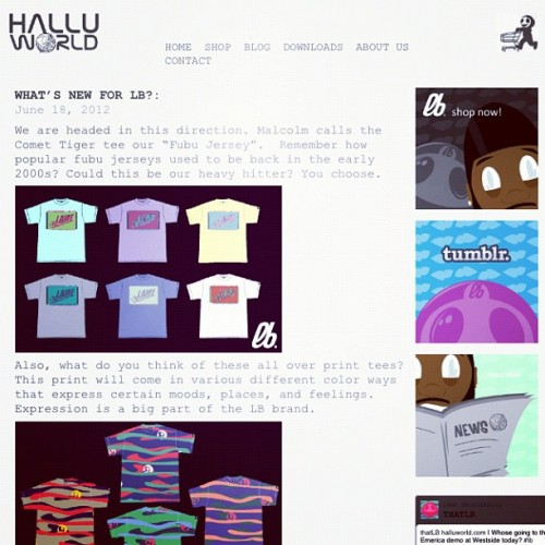 www.halluworld.com | Check out the latest blog post. Follow us on twitter @thatLB and check out our tumblr www.halluworld.tumblr.com #lb #lamebrotherhood #halluworld #brand #blog #twitter #tumblr #follow (Taken with Instagram at www.halluworld.com)