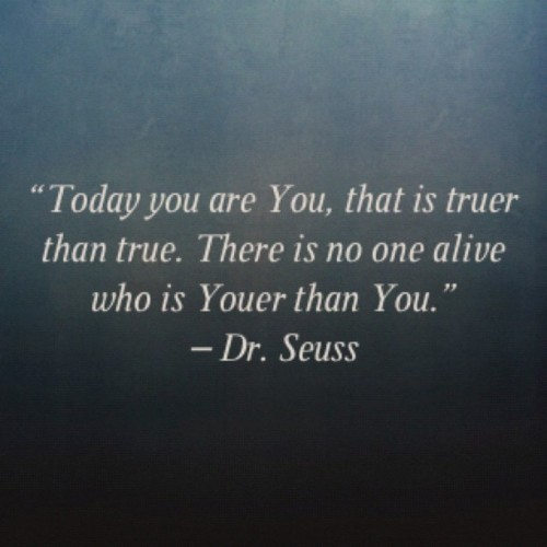 #Dr.Seuss #you # true (Taken with Instagram)