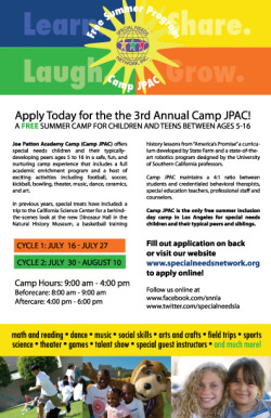 Camp JPAC is the only free summer inclusion day camp in Los Angeles for special needs children and their typical peers and siblings ages 5 to 16. Apply today at www.specialneedsnetwork.org.